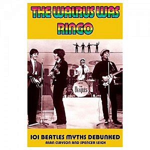 The Walrus was Ringo – 101 Beatles Myths Debunked