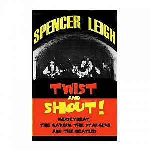 Twist & Shout! - Merseybeat, The Cavern, The Star Club & The Beatles